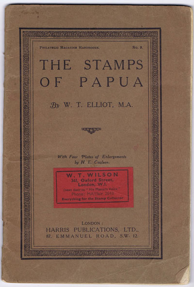 ELLIOT W.T. The Stamps of Papua.