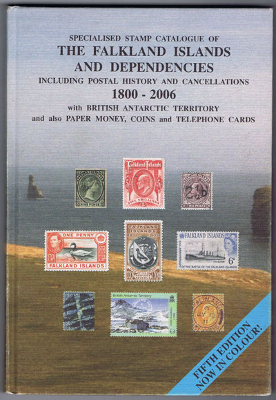 HEIJTZ Stefan Specialised Stamp Catalogue of the Falkland Islands and Dependencies including postal history and cancellations 1800-2006 - with British Antarctic Territory and also paper money, coins and telephone cards.