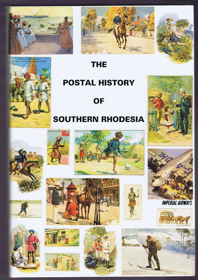 PROUD Edward B. The Postal History of Southern Rhodesia. - (Postal History of British Colonies)