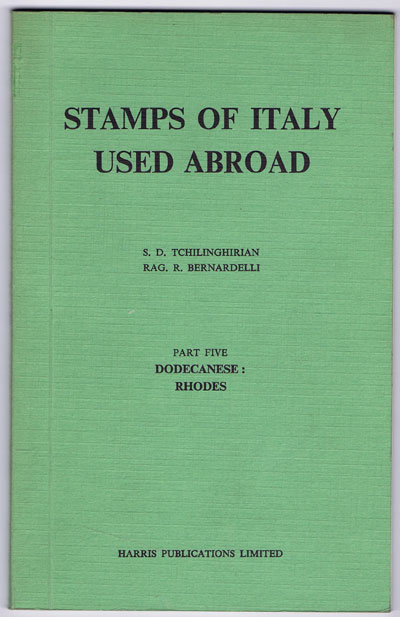 TCHILINGHIRIAN S.D. and BERNARDELLI R.R. Stamps of Italy used abroad. - Part five.  Dodecanese: Rhodes.