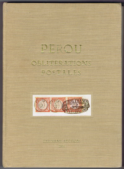 LAMY Georges and RINCK Jacques-Andre Perou Obliterations Postales de 1857 a 1873.