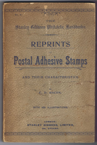 BACON E.D. Reprints of Postal Adhesive Stamps and their characteristics.