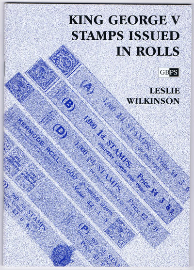 WILKINSON Leslie King George V Stamps Issued in Rolls.