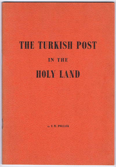 POLLACK F.W. The Turkish Post in the Holy Land.