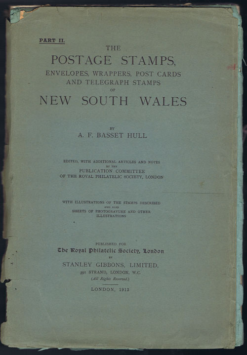 BASSET HULL A.F. The postage stamps, envelopes, wrappers, post cards and telegraph stamps of New South Wales. Part II