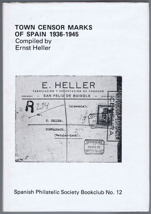 HELLER Ernest Town Censor Marks of Spain 1936-1945.
