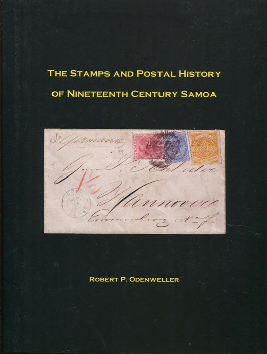 ODENWELLER Robert P. The Stamps and Postal History of Nineteenth Century Samoa.