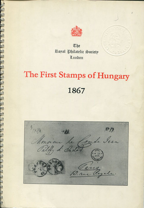 RYAN Gary The First Stamps of Hungary. 1867.