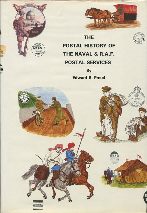 PROUD Edward B. Postal History of the Naval and RAF Postal Services.
