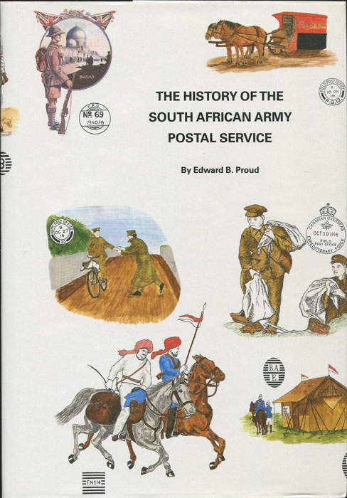 PROUD Edward B. History Of The South African Army Postal Service.