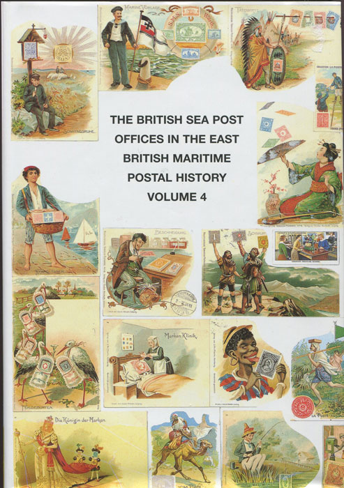 PROUD Edward B. The British Sea Post Offices in the East: British Maritime Postal History, Volume 4.