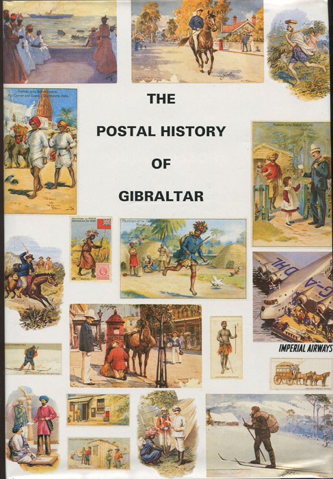 GARCIA Richard J.M. and PROUD Edward B. Postal History of Gibraltar 1704-1971. - (Postal History of British Colonies)