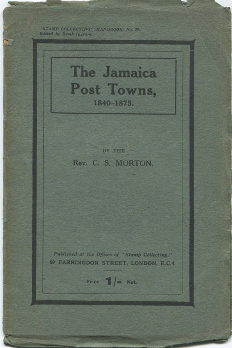MORTON Rev C.S. The Jamaica Post Towns, 1840-1875.