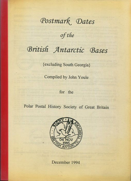 YOULE John H. Postmark Dates of the British Antarctic Bases (excluding South Georgia).