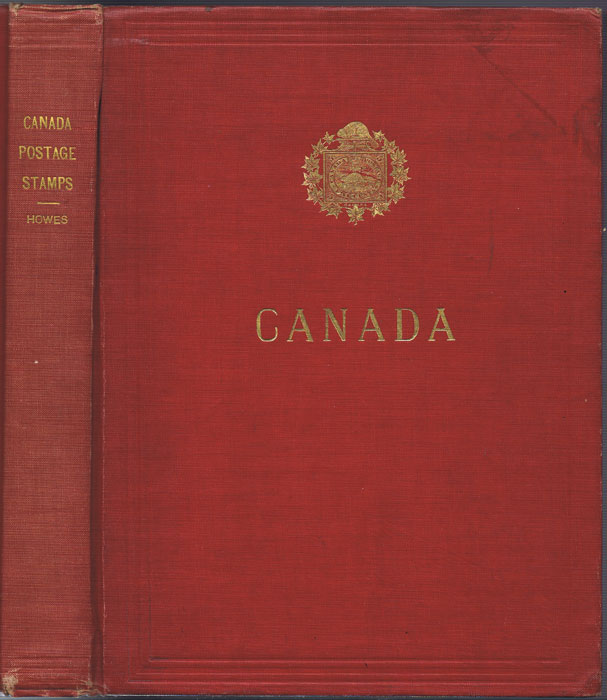 HOWES Clifton A. Canada, its postage stamps and postal stationery.