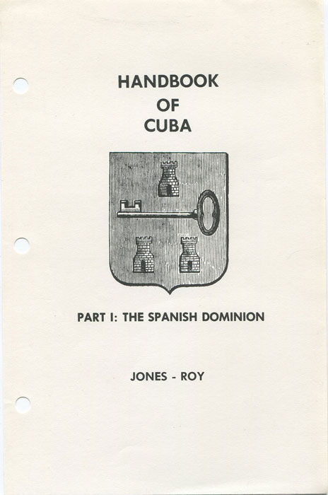 JONES W. M. and ROY R.J. A Handbook of the stamps of Cuba. - Part 1. The Spanish Dominion 1855-1898