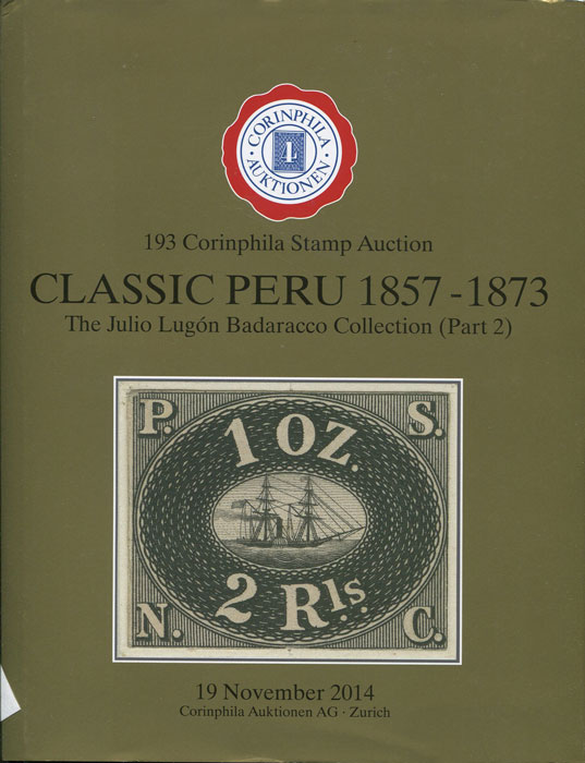 2014 (19 Nov) Classic Peru 1857-1873. The Julio Lugon Badaracco collection (Part 2).