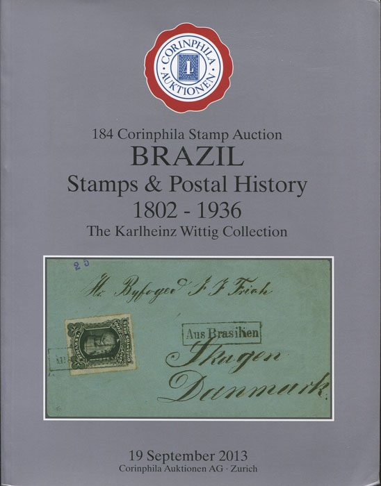 2013 (19 Sep) Brazil stamps and postal history 1802-1936. The Karlheinz Wittig Collection.