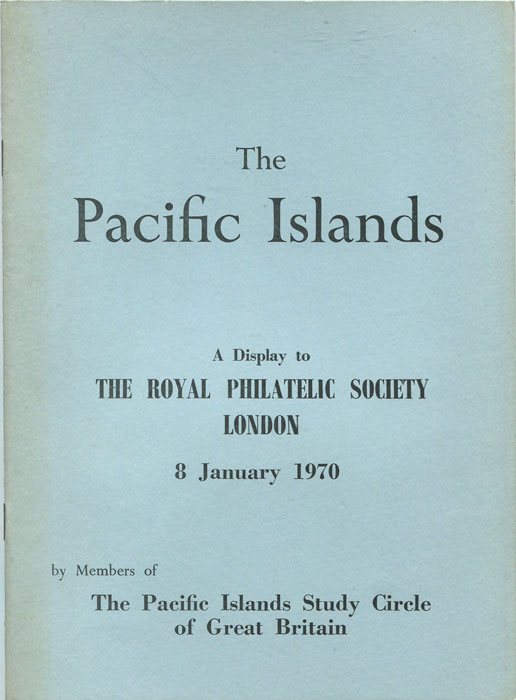 RIGO DE RIGHI A.G. The Pacific Islands. A display to the Royal Philatelic Society, London.