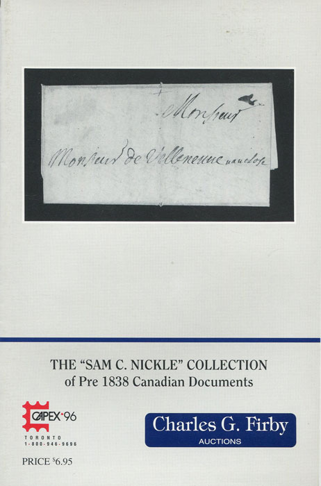 1996 (12 Jun) Sam C. Nickle collection of pre 1838 Canadian Documents.