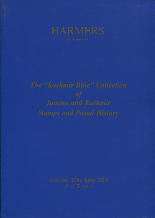 2004 (29 Jun) The Kashmir Blue collection of Jammu and Kashmir stamps and postal history.