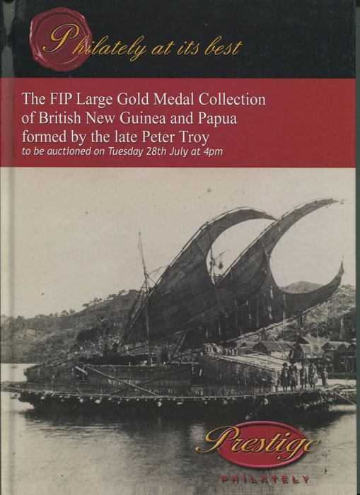 2009 (28 July) British New Guinea and Papua collection formed by Peter Troy.
