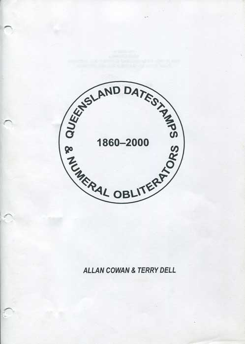 COWAN Allan and DELL Terry Queensland Datestamps and Numeral Obliterators.