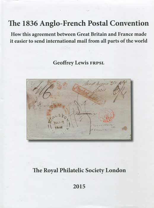 LEWIS Geoffrey The 1836 Anglo-French Postal Convention.