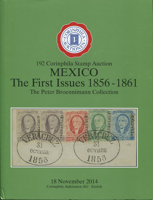 2014 (18 Nov) Mexico. The First Issues 1856-1861. The Peter Broennimann Collection.