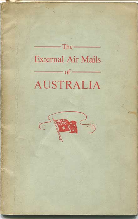 BALDWIN N.C. The External Airmails of Australia.