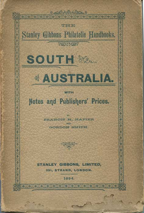 NAPIER Francis H. and SMITH Gordon South Australia with notes and publishers