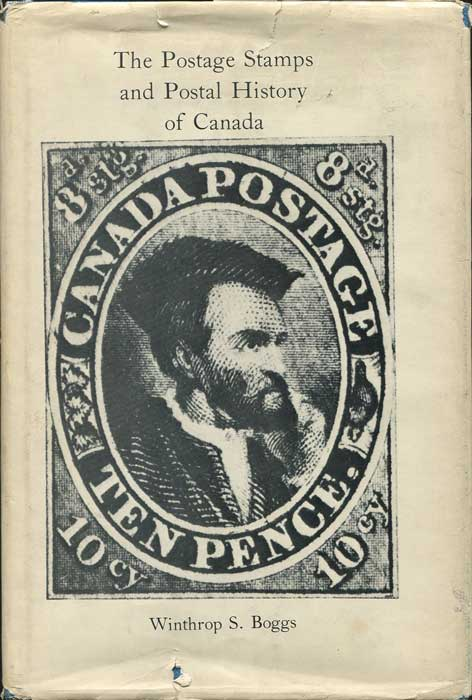 BOGGS W.S. The postage stamps and postal history of Canada. - A handbook for philatelists.