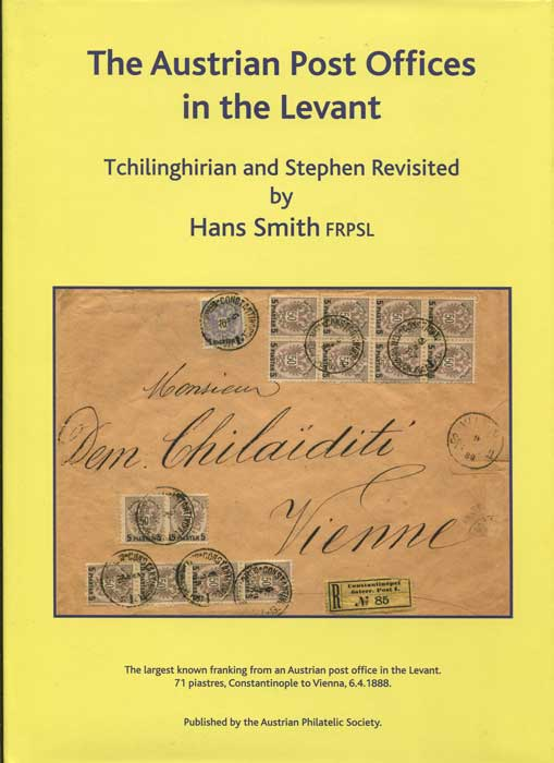 SMITH Hans The Austrian Post Offices in the Levant, Tchilinghirian and Stephen Revisted.