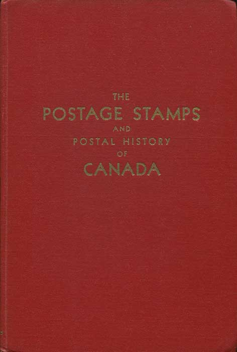 BOGGS Winthrop S. The postage stamps and postal history of Canada. - A handbook for philatelists.