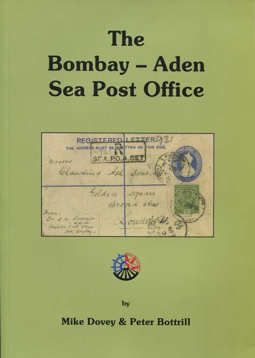 DOVEY Mike and BOTTRILL Peter THE Bombay - Aden Sea Post Office