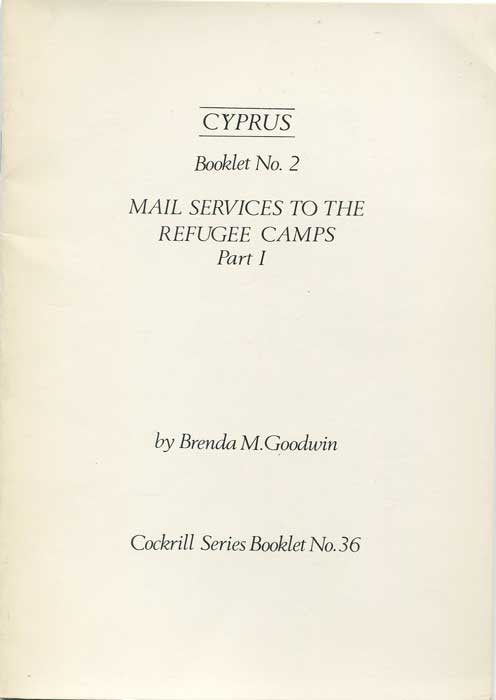 GOODWIN Brenda M. Cyprus. Mail services to the refugee camps. Part 1.