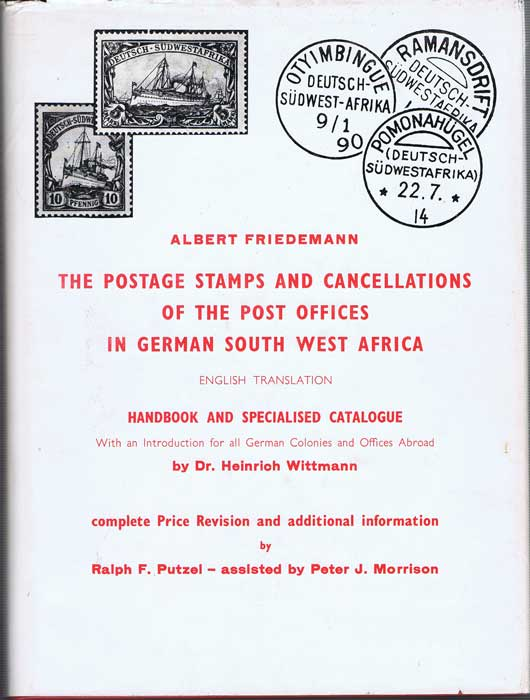 FRIEDEMANN Albert The postage stamps and cancellations of the Post Offices in German South West Africa. - English Translation.  Handbook and specialised catalogue.