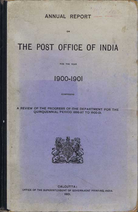 ANON Annual Report on The Post Office of India for the year 1900-1901.