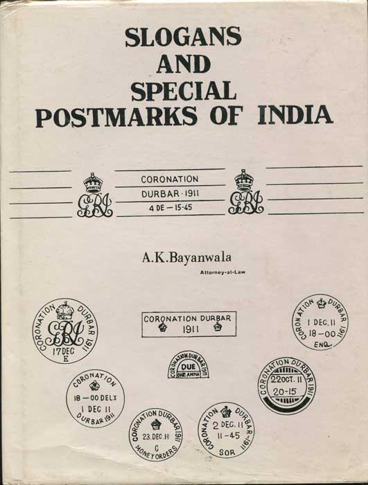 BAYANWALA A.K. Slogans and Special Postmarks of India. (1875-1947)