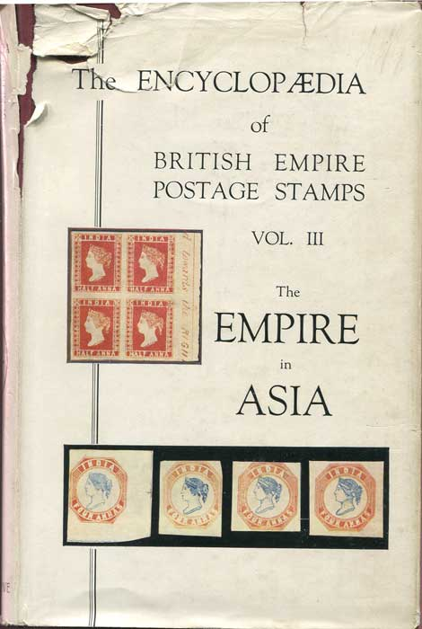 LOWE Robson Encyclopaedia of British Empire postage stamps, vol 111, the empire in Asia.