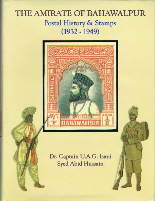 ISANI Captain U.A.G. and HUSSAIN Syed Abid The Amirate of Bahawalpur : Postal History & Stamps,1932-1949