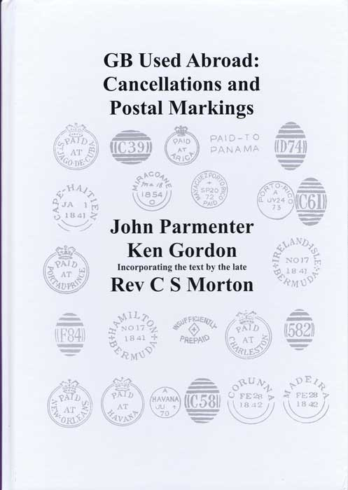 PARMENTER John and GORDON Ken GB Used Abroad: cancellations and postal markings.