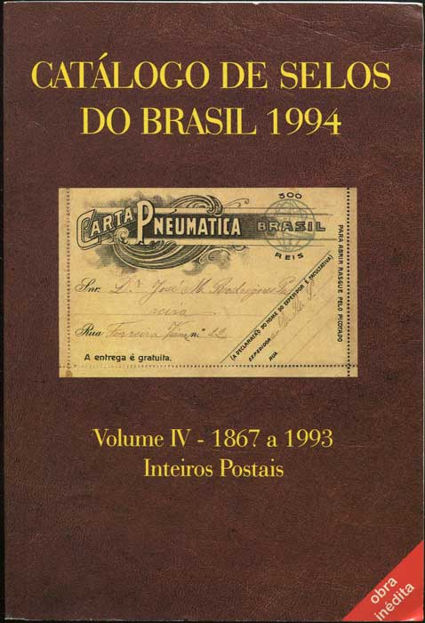 MEYER Peter Catalogo de Selos do Brasil 1994. - Volume IV - 1867 a 1993 Inteiros Postais