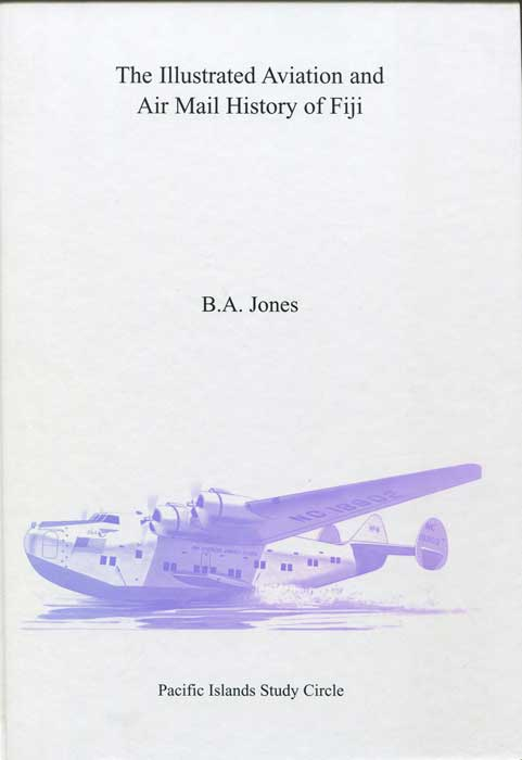 JONES Bryan The Illustrated Aviation and Airmail History of Fiji