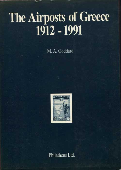 GODDARD M.A. The Airposts Of Greece 1912-1991