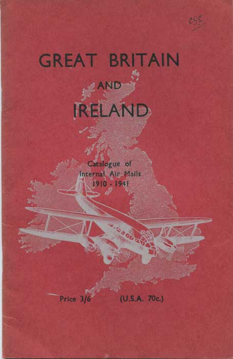 BALDWIN N.C. Great Britain and Ireland. Catalogue of Internal Air Mails 1910 - 1941.