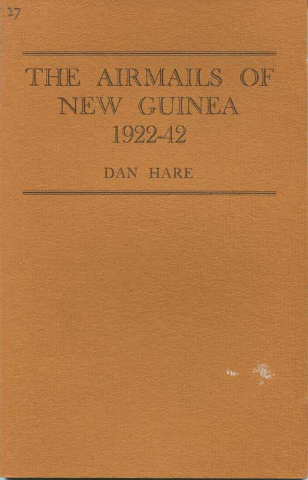 HARE David The Airmails of New Guinea 1922-42