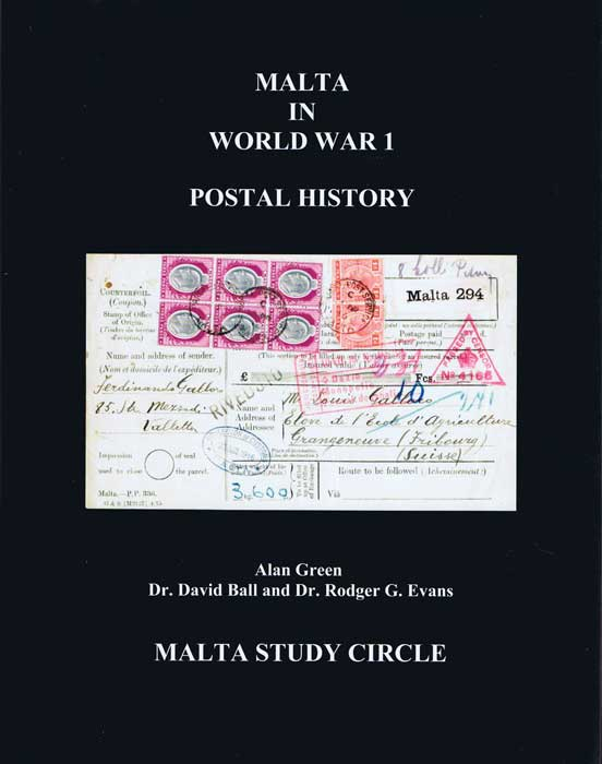 EVANS Dr R.G. and BALL D., & GREEN A. Malta in World War I. Postal History.