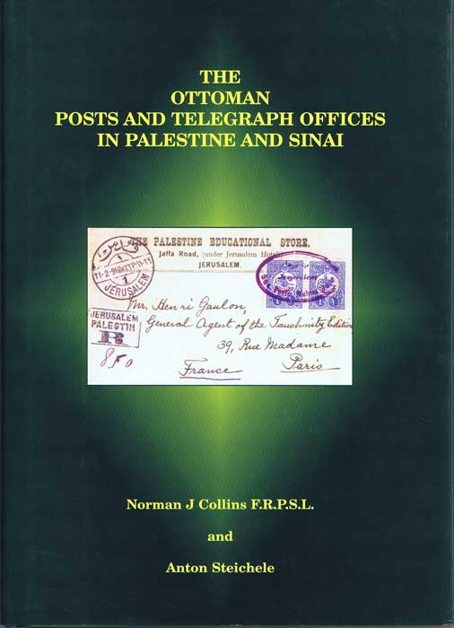 COLLINS Norman J. The Ottoman Posts and Telegraph Offices in Palestine and Sinai