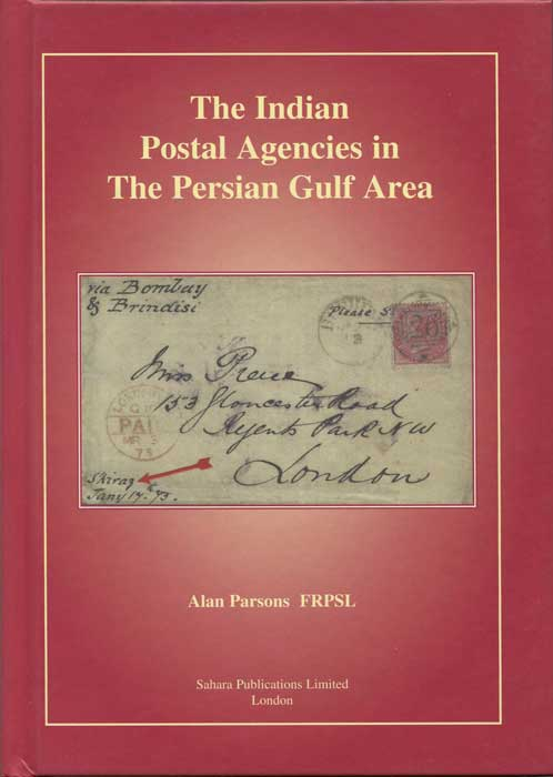 PARSONS Alan The Indian Postal Agencies in the Persian Gulf Area.